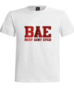 BAE Best Aunt Ever T Shirt