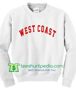 West coast Sweatshirt gift sweater adult unisex tees custom Maker Cheap