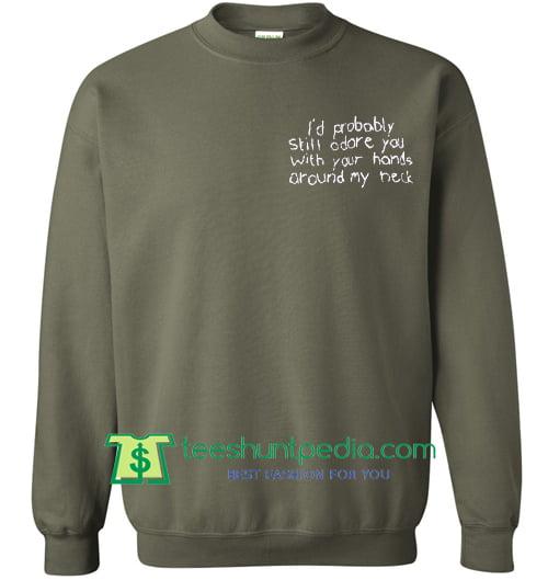 Arctic Monkeys Quote Tumblr Sweatshirt