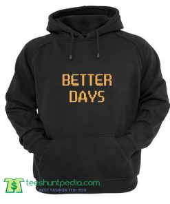 Better Days tumblr Hoodie