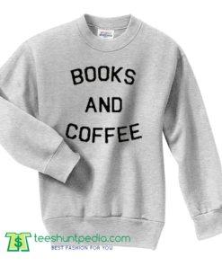 Books And Coffee Sweatshirt