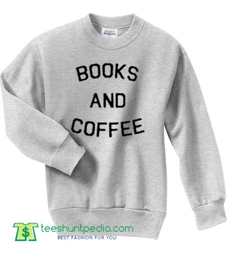 Books And Coffee Sweatshirt