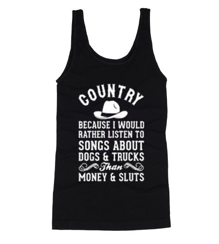 Country Because I Would Rather Tank Top