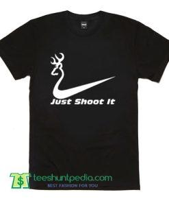 Funny Hunting Shirt Just Shoot It T Shirt