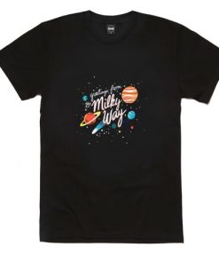 Greetings From The Milky Way T Shirt