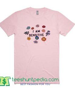 I Am Sensitive light pink T Shirt
