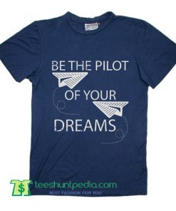 Inspirational Quote Great Pilot Gift For Any Aviation Lovers Novelty T Shirt