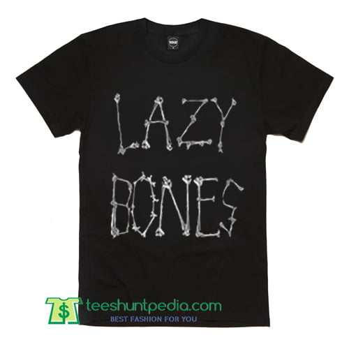 Lazy Bones T shirt