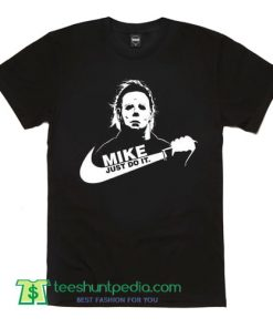 Michael Myers Just Do It T Shirt Nike Parody Funny Halloween Scary