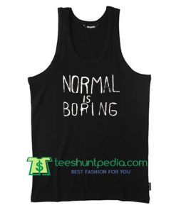 Normal is boring Black Tanktop