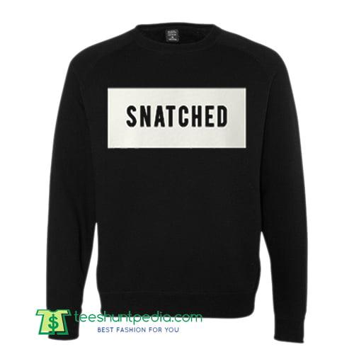 Snatched Sweatshirt