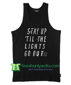 Stay Up Till The Light Go Out fall out boy Tanktop