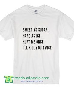 Sweet As Sugar T Shirt