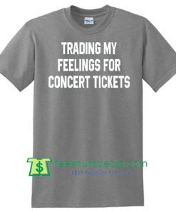 Trading my feeling for concert tickets T-Shirt Unisex one direction fashion