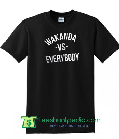 Wakanda VS Everybody Fan Made Black Panther Men's T Shirt