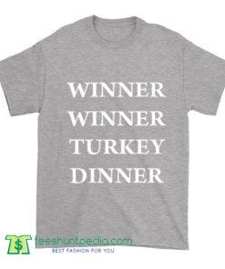Winner Winner Turkey Dinner T Shirt