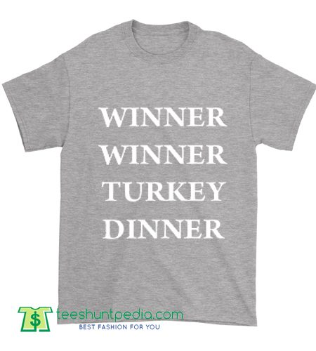 Winner Winner Turkey Dinner T Shirt