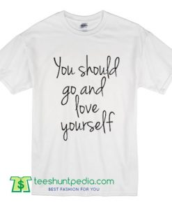 You Should Go And Love Yourself Belieber T Shirt Bieber 94 Fan Top