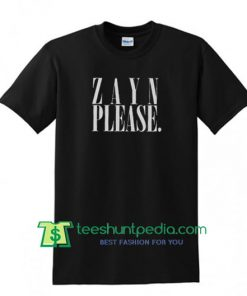 Zayn Please T Shirt - All Colours - Unisex Mens S M L XL