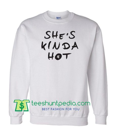 5SOS She's Kinda Hot Sweatshirt 5 seconds of summer Sweatshirt Maker Cheap