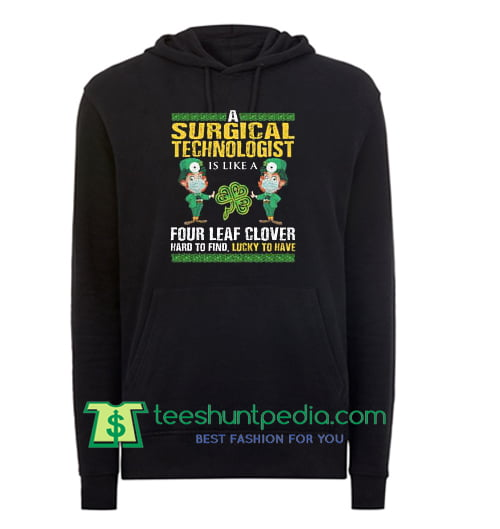 A Surgical Technologist Hooded for Saint Patrick's Day Hoodie Maker Cheap