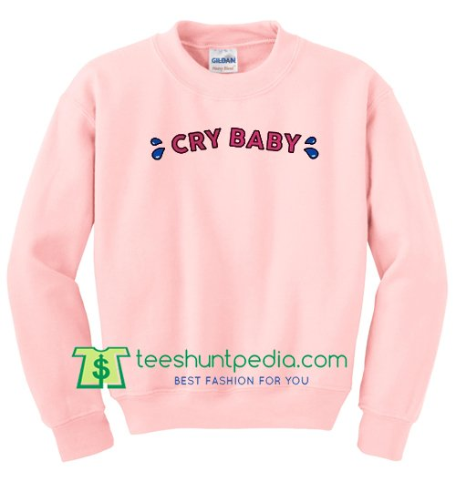 Cry Baby Sweatshirt Maker Cheap