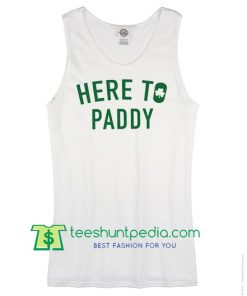 Here to Paddy Shirt, St Paddys Day Shirt, St Pattys Day Tee Maker Cheap