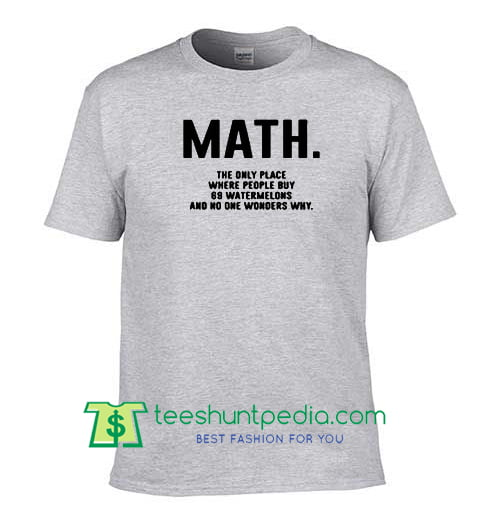 Buy Math Quote Graphic Tees Shirts Maker Cheap from teeshuntpedia.com 0b25938b87b