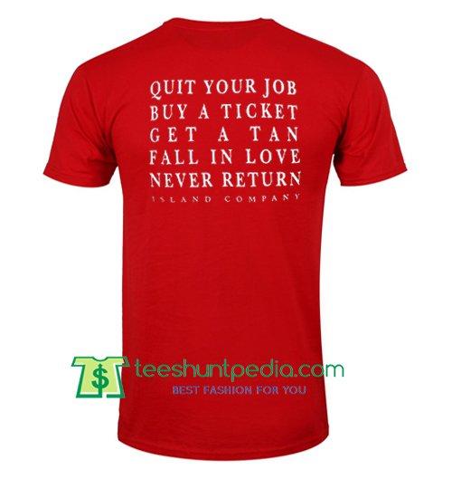 Quit Your Job Buy a Ticket T Shirt Maker Cheap