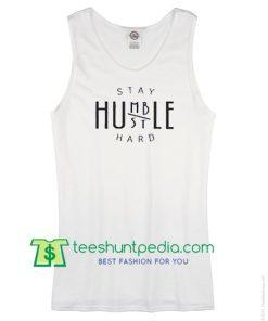 Stay Humble Hustle Hard Adult Tank Top Maker Cheap