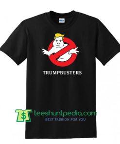 Trump Busters T Shirt - Anti Donald Trump Shirt - Stop Trump - T Shirt Maker Cheap