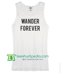 Wander Forever Adult Tank Top Maker Cheap