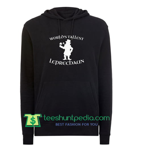 World's Tallest Leprechaun Hooded, Lucky Irish Hoodie Maker Cheap