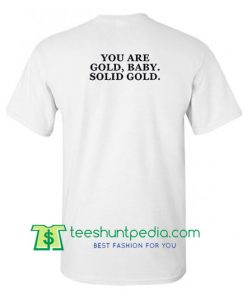 You Are Gold Baby T Shirt Maker Cheap