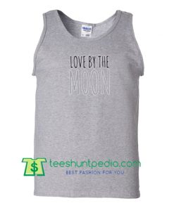 love by the moon tanktop T Shirt Maker Cheap
