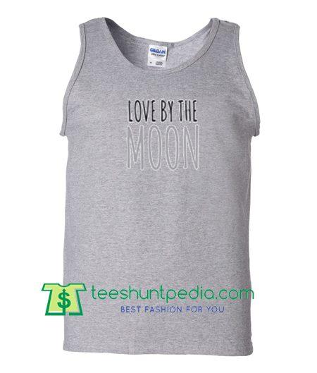 love by the moon tanktop T Shirt Maker Cheap