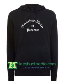 Another Day In Paradise Hoodie Maker Cheap