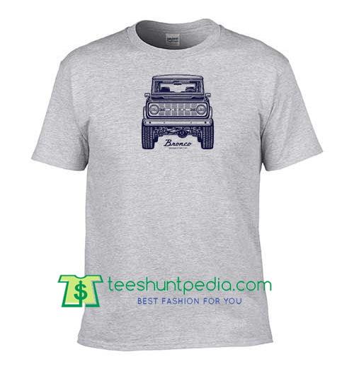 1e5c50d20 Classic Ford Bronco Front Graphic T Shirt Maker Cheap