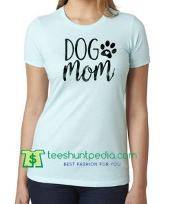 Dog Mom Shirt, Stay at Home Dog Mom Shirt, I'm a Dog Mom Tee, Dog Lover Gift Shirt Maker Cheap