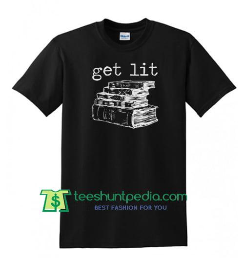 Get Lit Book shirt Maker Cheap