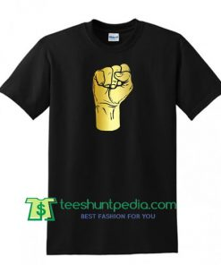 Gold Fist T shirt, Black Panthers, Black Power Fist, Black Lives Matter, Black Empowerment T Shirt Maker Cheap