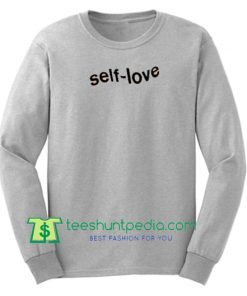 Self Love Sweatshirt Maker Cheap