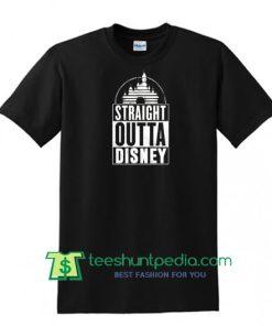 Straight Outta Disney Inspired Shirt, Disneyland Trip, Mickey Mouse Shirts Maker Cheap