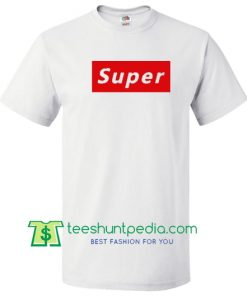 Super Supreme T Shirt Maker Cheap