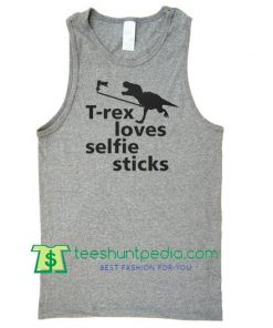 T-rex Loves Selfie Sticks, Funny T Shirt, Festival Clothing, Hipster T shirt Maker Cheap