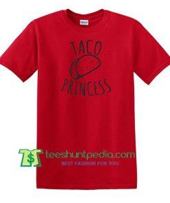 Taco Princess Shirt, Traditional Mexican Food Tacos Lover Cool Humor Tee Shirt Maker Cheap