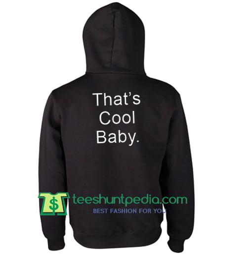 c78c0eb98 Buy Thats Cool Baby Hoodie Back Maker Cheap from teeshuntpedia.com