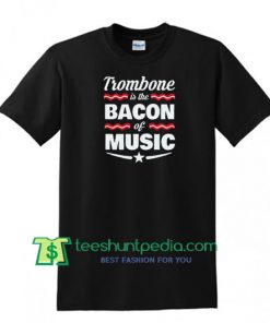 Trombone T shirt, Trombone Teacher, Cute Trombone Tee, Best Trombone Tee, Musician Gift T Shirt Maker Cheap