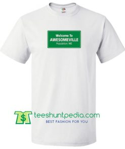 Welcome To Awesomeville T shirt Maker Cheap