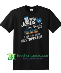 With Jesus in her Heart and Dutch Bros t shirt Maker Cheap